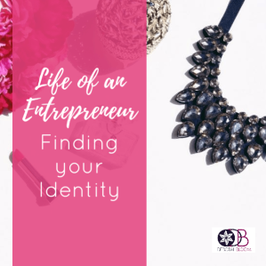 Life of and Entrepreneur: Finding your Identity
